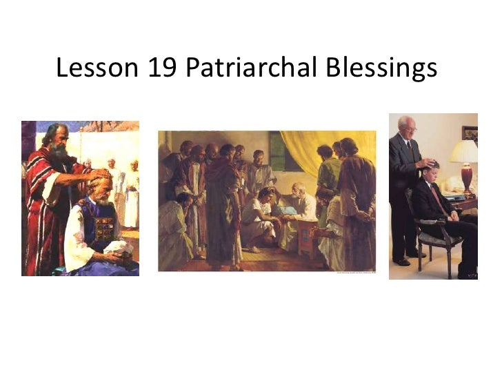 Lesson 19 Patriarchal Blessings