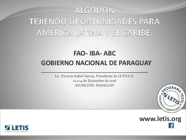 FAO- IBA- ABC GOBIERNO NACIONAL DE PARAGUAY ______________________________________________ Lic. Patricia Isabel García, Pr...