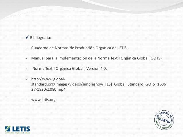  Certificado de Alcance: Los procesadores, fabricantes y comercializadores que hayan cumplido con los criterios OCS.  Ac...