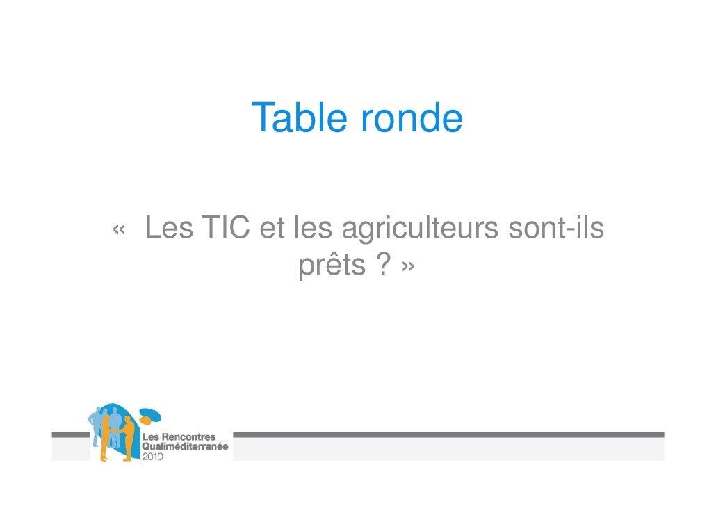 « Les TIC et les agriculteurs sont-               ils prêts ? »Introduction par Karine Breton, Projet Raudin.Intervenants ...