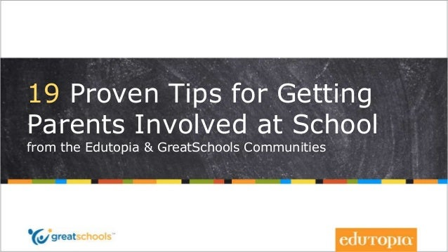 19 Proven Tips for Getting Parents Involved at School from the Edutopia & GreatSchools Communities