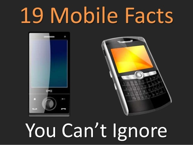19 Mobile FactsYou Can't Ignore