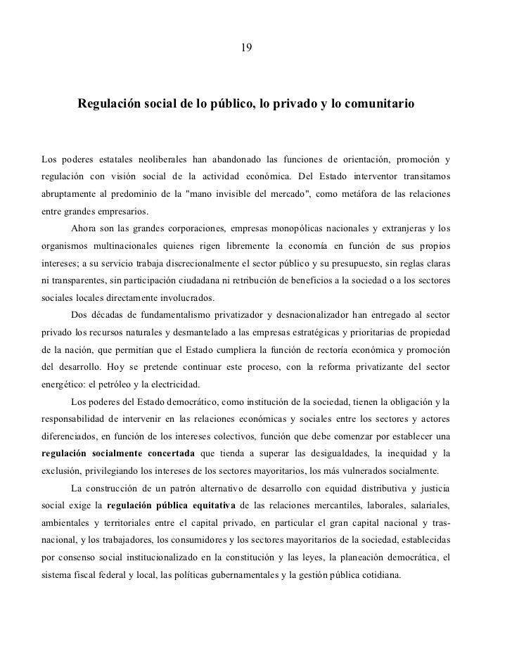 19         Regulación social de lo público, lo privado y lo comunitarioLos poderes estatales neoliberales han abandonado l...