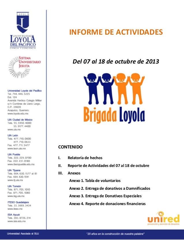 INFORME DE ACTIVIDADES  Del 07 al 18 de octubre de 2013  CONTENIDO I.  Relatoría de hechos  II.  Reporte de Actividades de...