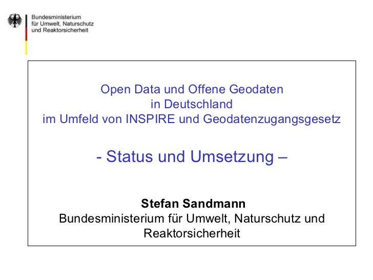 Open Data und Offene Geodaten                  in Deutschlandim Umfeld von INSPIRE und Geodatenzugangsgesetz        - Stat...