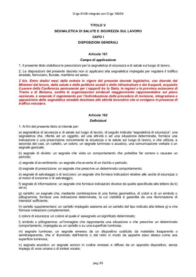 TITOLO V SEGNALETICA DI SALUTE E SICUREZZA SUL LAVORO CAPO I DISPOSIZIONI GENERALI Articolo 161 Campo di applicazione 1. I...