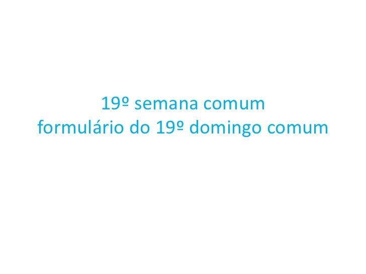 19º semana comumformulário do 19º domingo comum