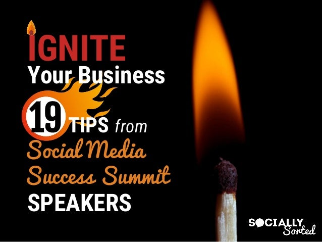 social media success summit speakers 19 your business tips from ignite