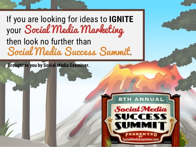 If you are looking for ideas to IGNITE your Social Media Marketing then look no further than Social Media Success Summit. ...