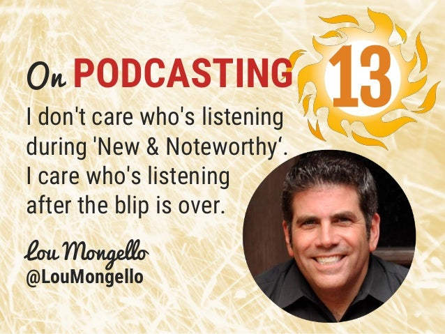 I don't care who's listening during 'New & Noteworthy'. Lou Mongello @LouMongello I care who's listening after the blip is...