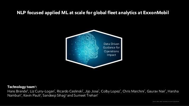 NLP-Focused Applied ML at Scale for Global Fleet Analytics at ExxonMobil Slide 2