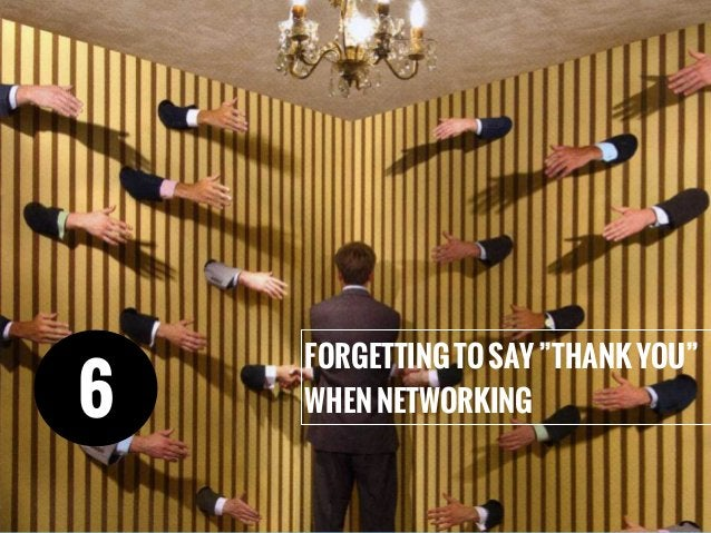 """FORGETTINGTOSAY""""THANKYOU"""" WHENNETWORKING6"""