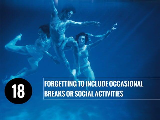 FORGETTINGTOINCLUDEOCCASIONAL BREAKSORSOCIALACTIVITIES18