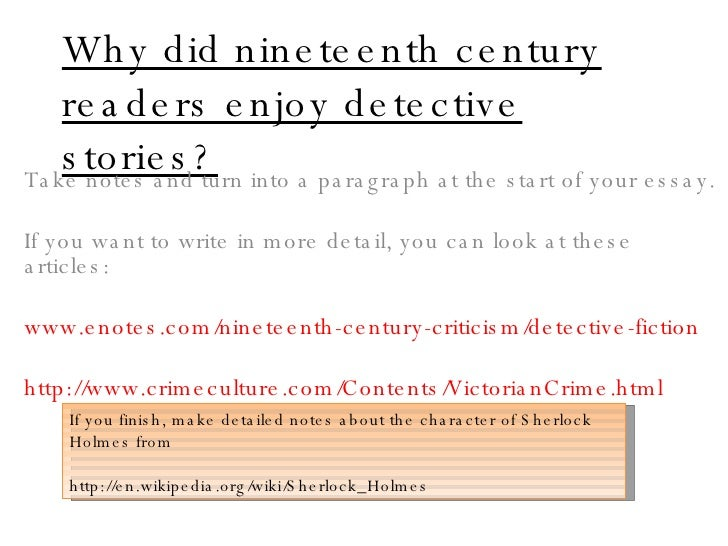 Why did nineteenth century readers enjoy detective stories? Take notes and turn into a paragraph at the start of your essa...