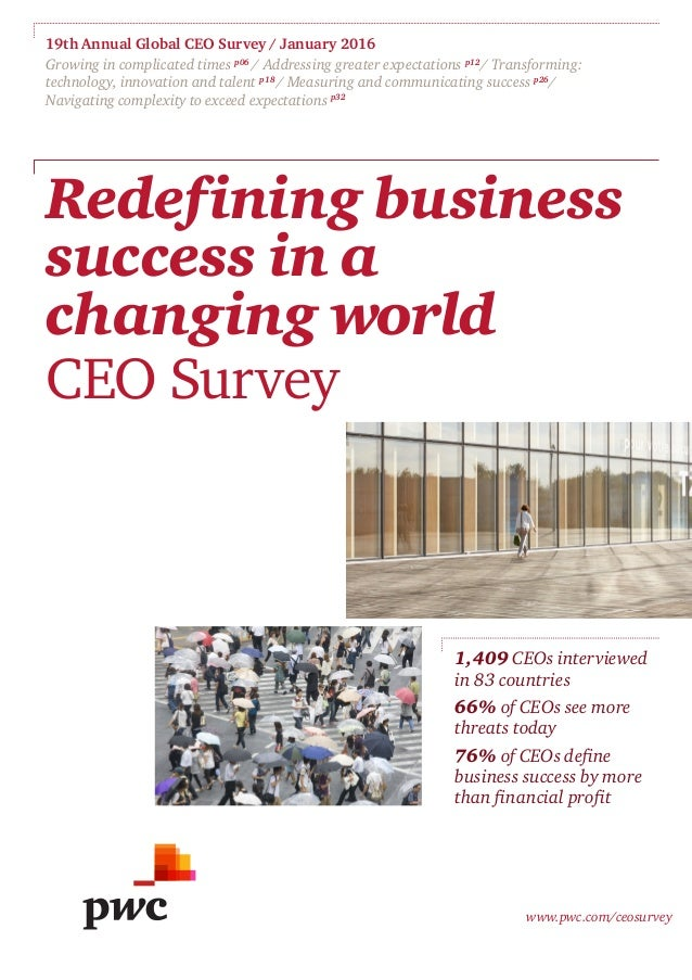 19th Annual Global CEO Survey / January 2016 Growing in complicated times p06 / Addressing greater expectations p12 / Tran...