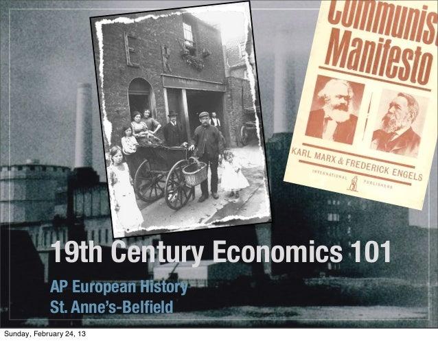 19th Century Economics 101            AP European History            St. Anne's-BelfieldSunday, February 24, 13