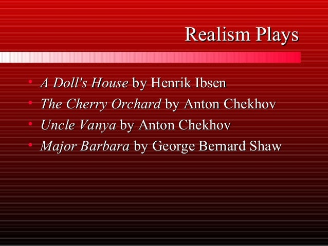 A comparison of a dolls house by henrik ibsen and the cherry orchard by anton chekhov