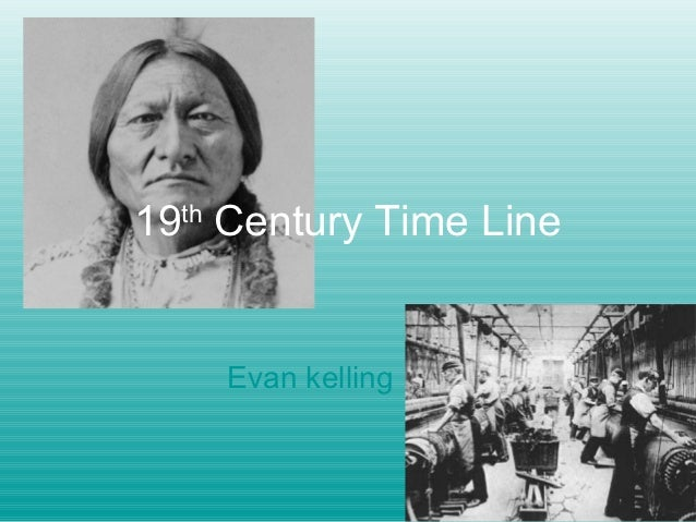 19th Century Time Line    Evan kelling