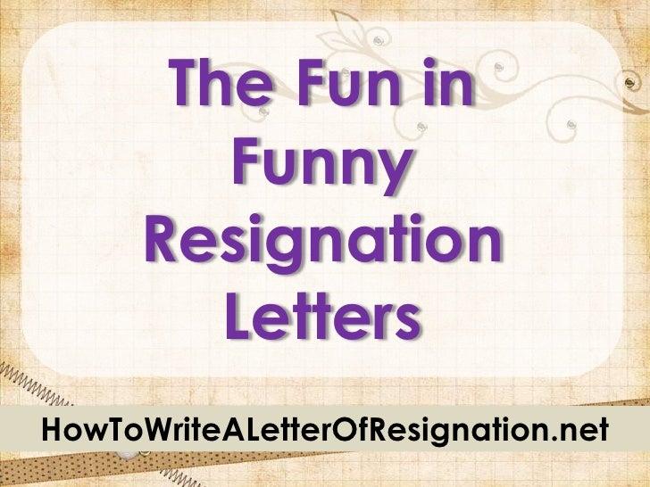 The Fun in        Funny     Resignation        LettersHowToWriteALetterOfResignation.net