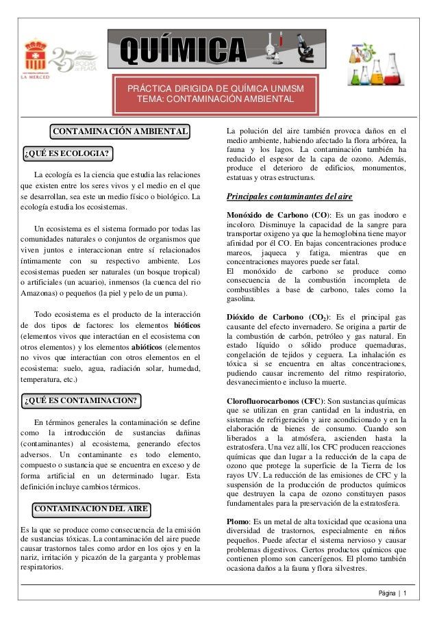 Página | 1 PRÁCTICA DIRIGIDA DE QUÍMICA UNMSM TEMA: CONTAMINACIÓN AMBIENTAL CONTAMINACIÓN AMBIENTAL ¿QUÉ ES ECOLOGIA? La e...