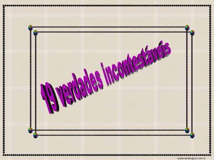 19 verdades incontestáveis