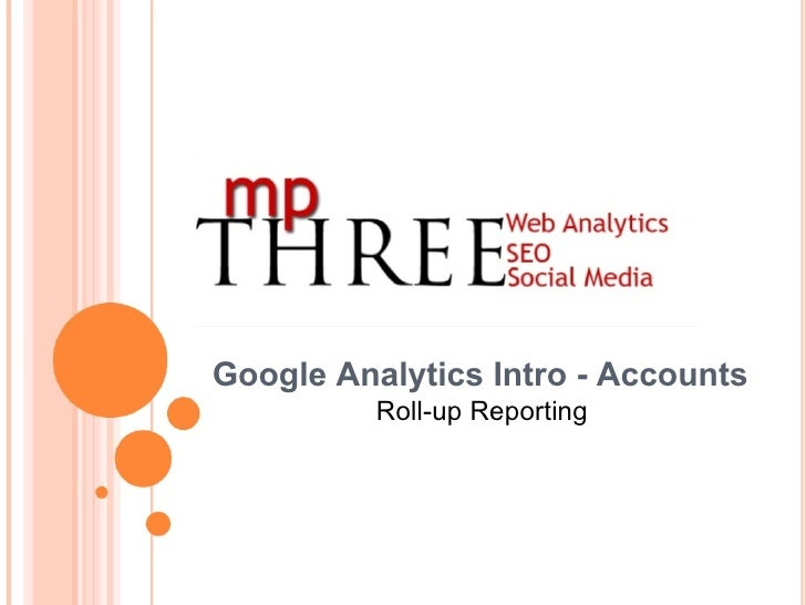 Google Analytics Intro - Accounts Roll-up Reporting