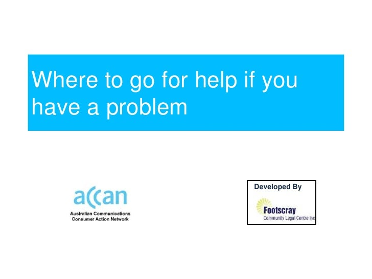 Where to go for help if youhave a problem                      Developed By by