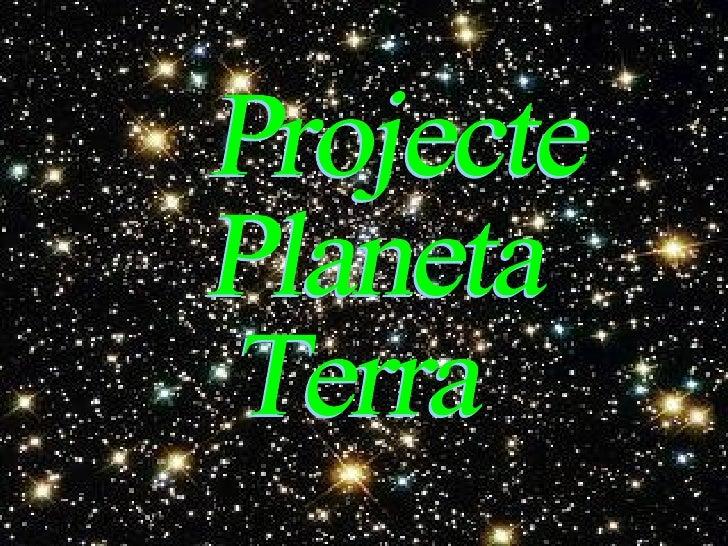 Projecte Planeta Terra
