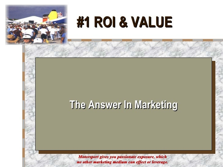 #1 ROI & VALUE The Answer In Marketing