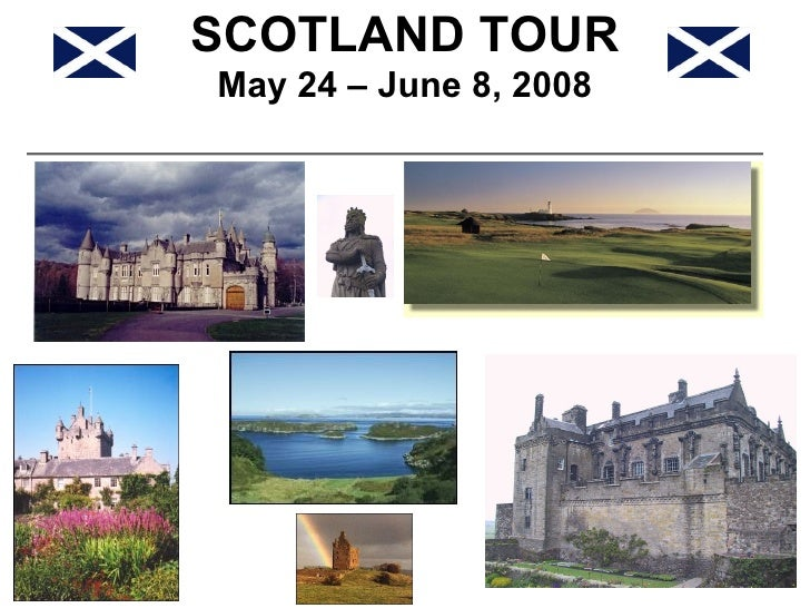 SCOTLAND TOUR May 24 – June 8, 2008