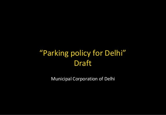 """Parking policy for Delhi"" Draft Municipal Corporation of Delhi"