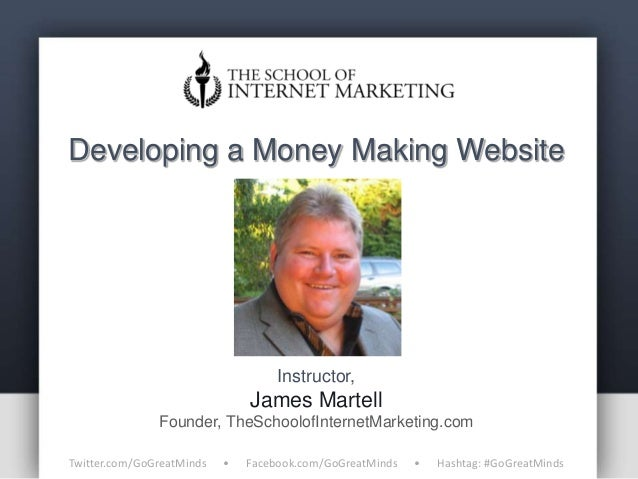 Developing a Money Making Website                                    Instructor,                               James Marte...