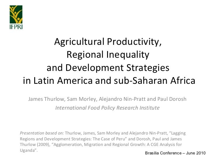 Agricultural Productivity,  Regional Inequality  and Development Strategies  in Latin America and sub-Saharan Africa James...