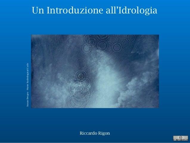 Un Introduzione all'Idrologia Riccardo Rigon SusanDerges-WaterhydrologicalCycle