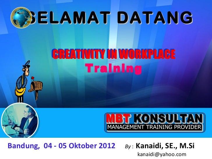 SELAMAT DATANG        360-Degree Feedback             Appraisal           CREATIVITY IN WORKPLACE                 Training...