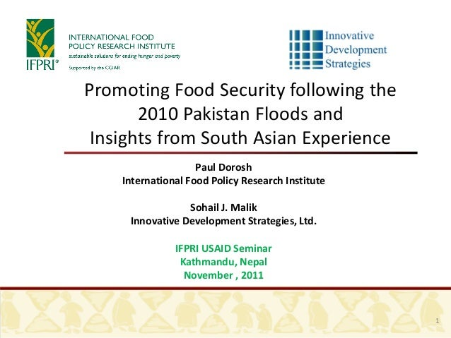 Promoting Food Security following the 2010 Pakistan Floods and Insights from South Asian Experience Paul Dorosh Internatio...