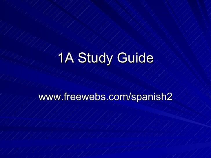 1A Study Guide www.freewebs.com/spanish2