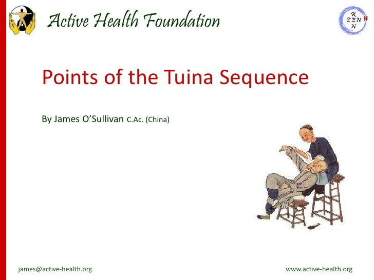 Active Health Foundation         Points of the Tuina Sequence        By James O'Sullivan C.Ac. (China)     james@active-he...