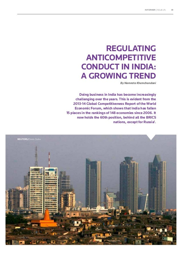 INFORMER | ISSUE 25 39 REGULATING ANTICOMPETITIVE CONDUCT IN INDIA: A GROWING TREND By Namrata Khemchandani Doing business...