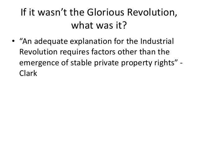 did the glorious revolution cause the industrial revolution conclusion 13
