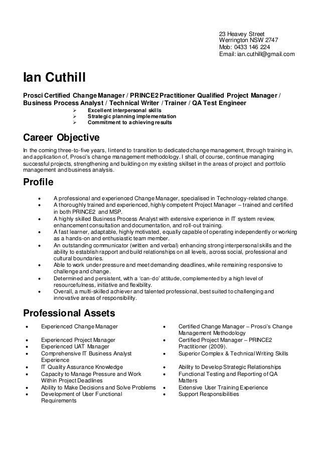 23 Heavey Street Werrington NSW 2747 Mob: 0433 146 224 Email: ian.cuthill@gmail.com Ian Cuthill Prosci Certified Change Ma...