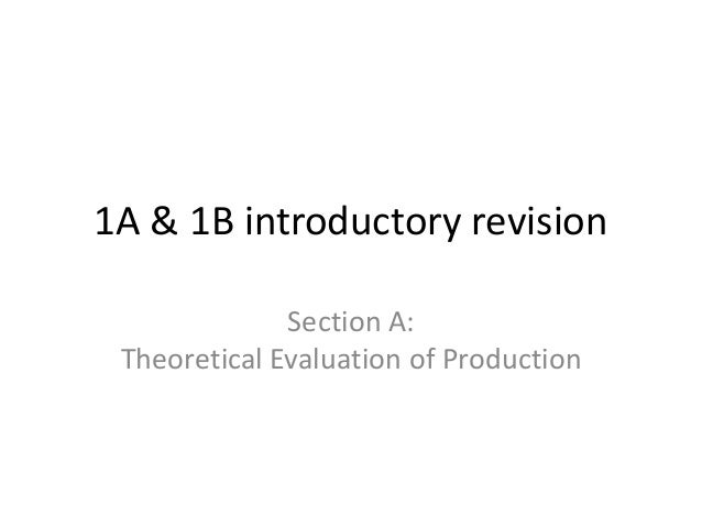 1A & 1B introductory revision Section A: Theoretical Evaluation of Production