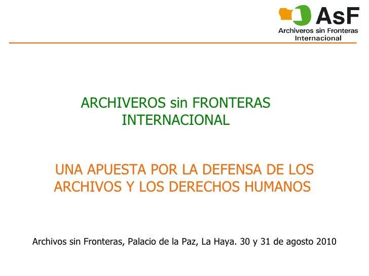 ARCHIVEROS sin FRONTERAS INTERNACIONAL UNA APUESTA POR LA DEFENSA DE LOS ARCHIVOS Y LOS DERECHOS HUMANOS   Archivos sin Fr...