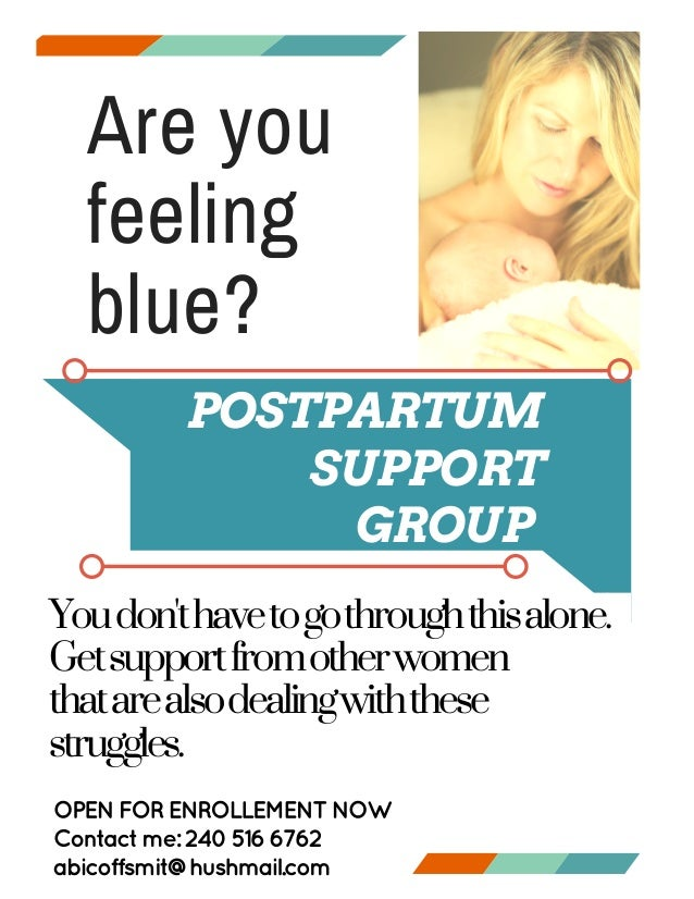 Are you feeling blue? POSTPARTUM SUPPORT GROUP Youdon'thavetogothroughthisalone. Getsupportfromotherwomen thatarealsodeali...