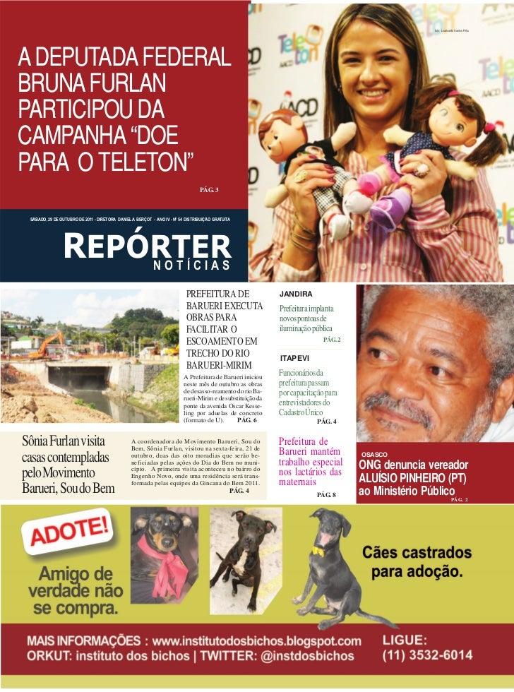 """foto: Lourivaldo Santos FilhoA DEPUTADA FEDERALBRUNA FURLANPARTICIPOU DACAMPANHA """"DOEPARA O TELETON""""                      ..."""