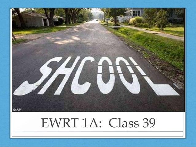 EWRT 1A: Class 39