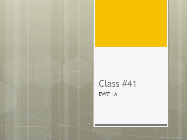 Class #41 EWRT 1A