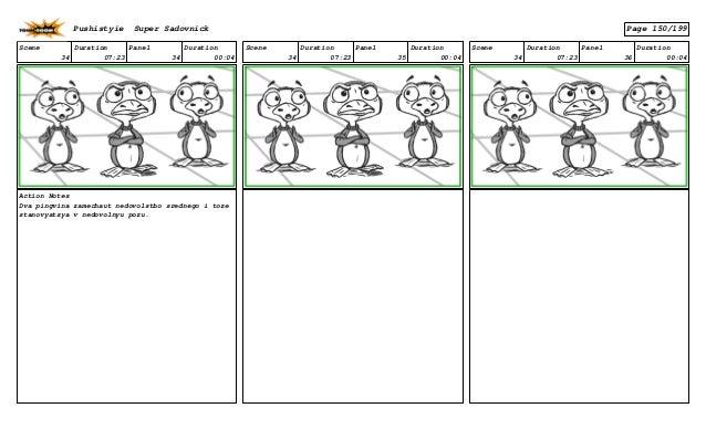 Scene 34 Duration 07:23 Panel 34 Duration 00:04 Action Notes Dva pingvina zamechaut nedovolstbo srednego i toze stanovyats...
