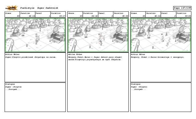 Scene 40 Duration 02:14 Panel 1 Duration 00:17 Action Notes Super-Pingvin prodolzaet dvigatsya na zaiza. Dialogue Super -P...