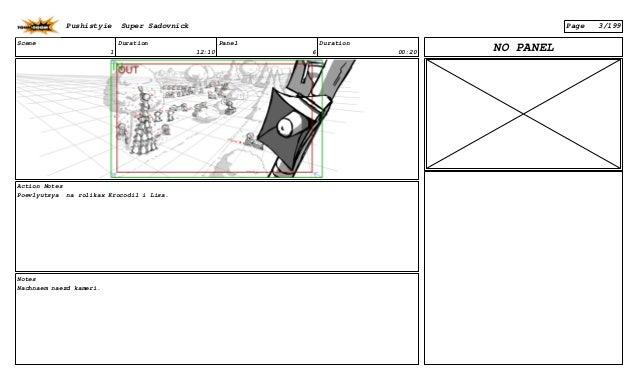 Scene 1 Duration 12:10 Panel 6 Duration 00:20 Action Notes Poevlyutsya na rolikax Krocodil i Lisa. Notes Nachnaem naezd ka...